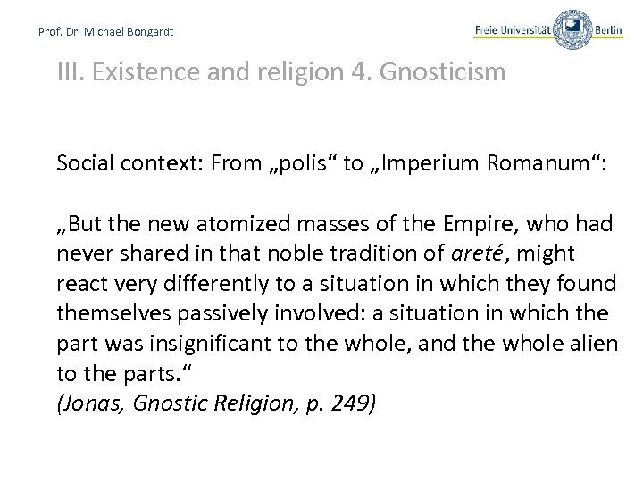 """Prof. Dr. Michael Bongardt III. Existence and religion 4. Gnosticism Social context: From """"polis"""""""
