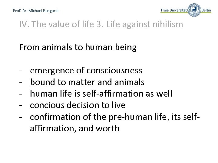 Prof. Dr. Michael Bongardt IV. The value of life 3. Life against nihilism From