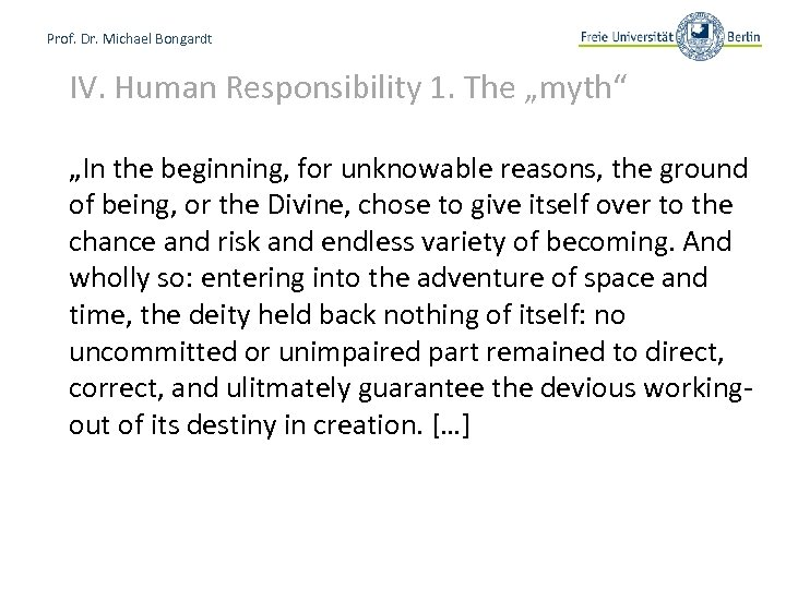 """Prof. Dr. Michael Bongardt IV. Human Responsibility 1. The """"myth"""" """"In the beginning, for"""