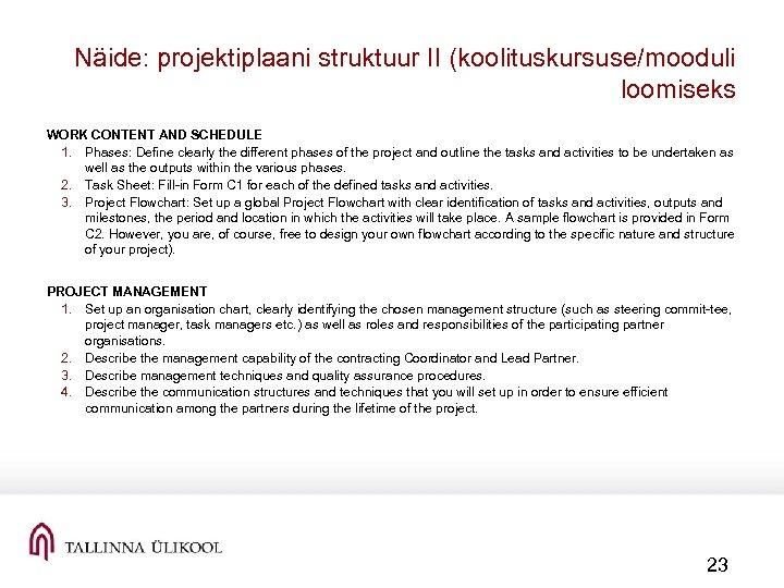 Näide: projektiplaani struktuur II (koolituskursuse/mooduli loomiseks WORK CONTENT AND SCHEDULE 1. Phases: Define clearly