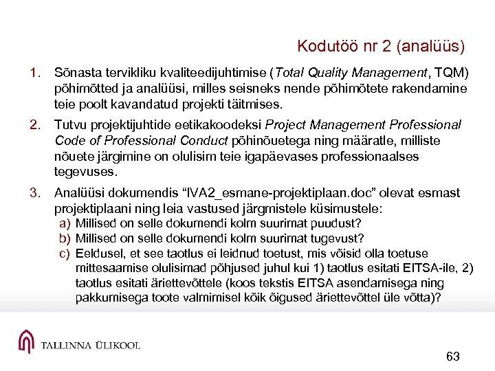 Kodutöö nr 2 (analüüs) 1. Sõnasta tervikliku kvaliteedijuhtimise (Total Quality Management, TQM) põhimõtted ja