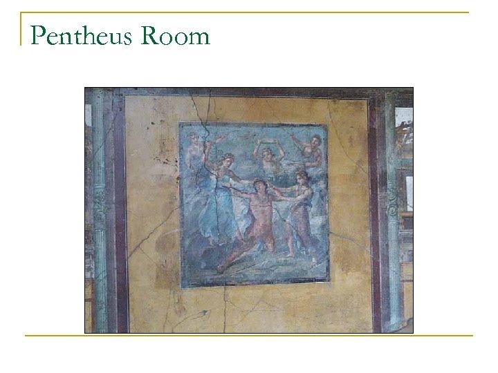Pentheus Room