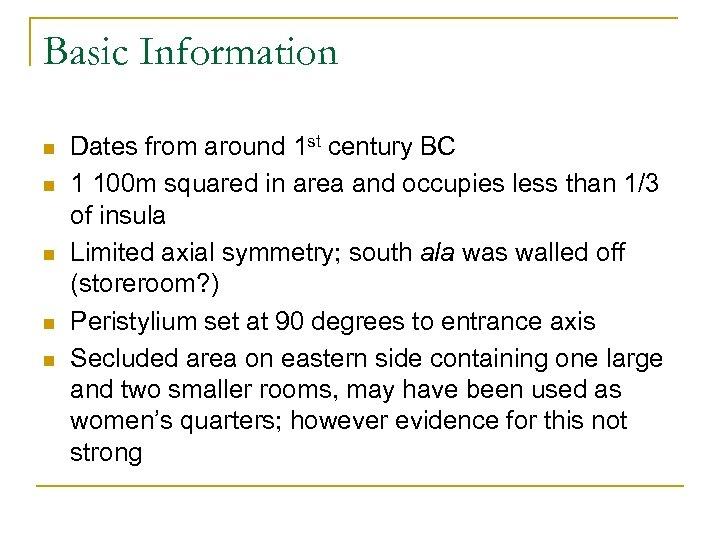 Basic Information n n Dates from around 1 st century BC 1 100 m