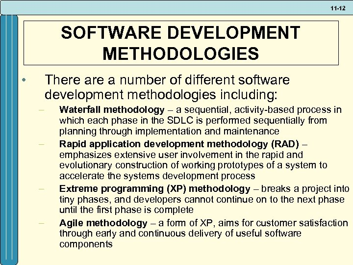 11 -12 SOFTWARE DEVELOPMENT METHODOLOGIES • There a number of different software development methodologies