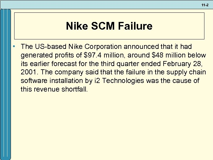 11 -2 Nike SCM Failure • The US-based Nike Corporation announced that it had