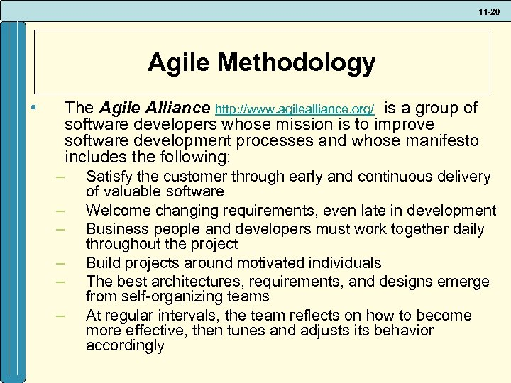 11 -20 Agile Methodology • The Agile Alliance http: //www. agilealliance. org/ is a