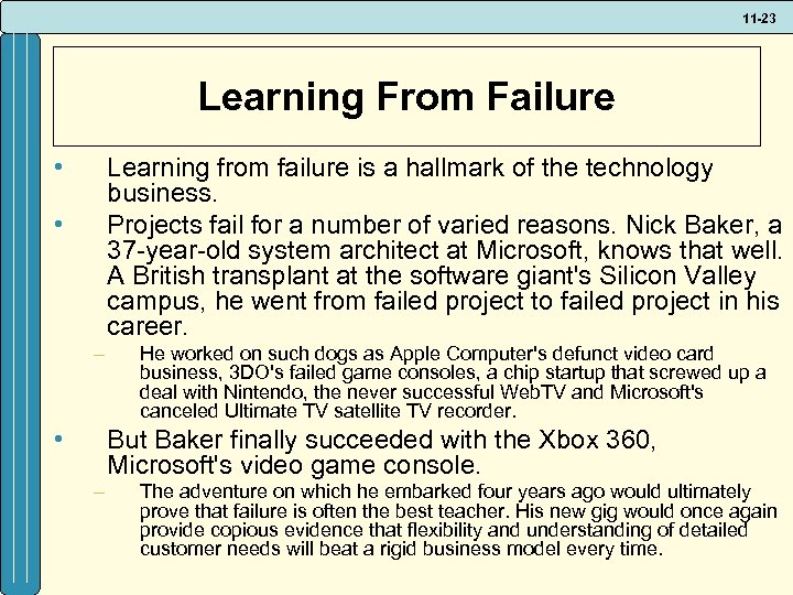 11 -23 Learning From Failure • Learning from failure is a hallmark of the