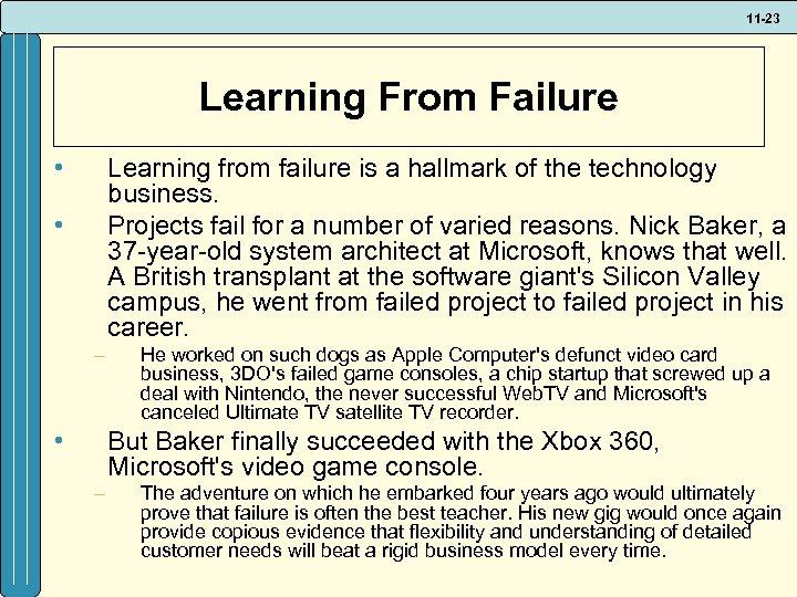 11 -23 Learning From Failure • Learning from failure is a hallmark of the