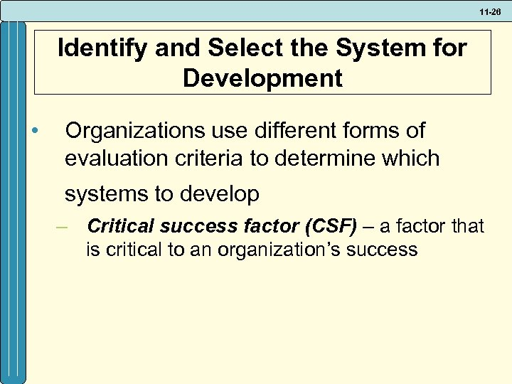 11 -26 Identify and Select the System for Development • Organizations use different forms