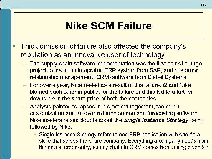11 -3 Nike SCM Failure • This admission of failure also affected the company's