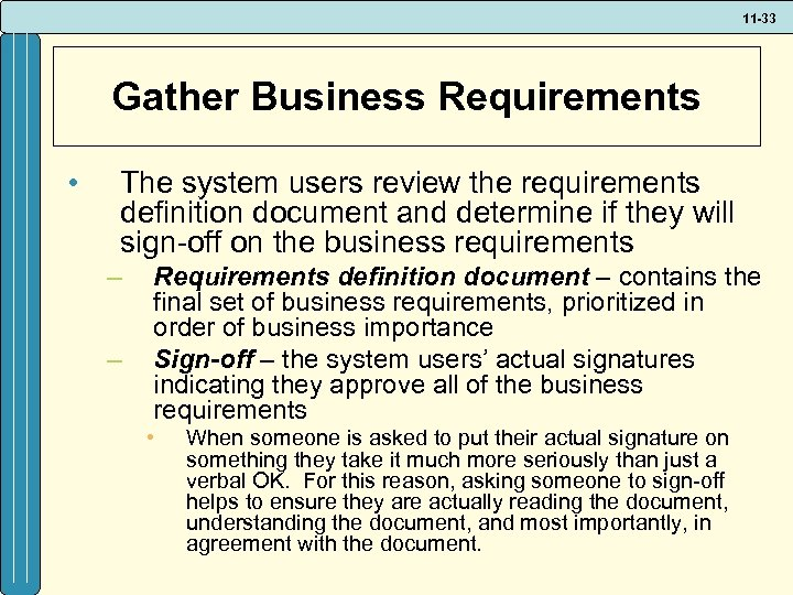 11 -33 Gather Business Requirements • The system users review the requirements definition document