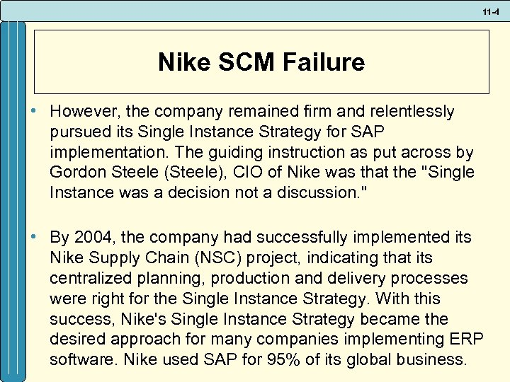 11 -4 Nike SCM Failure • However, the company remained firm and relentlessly pursued