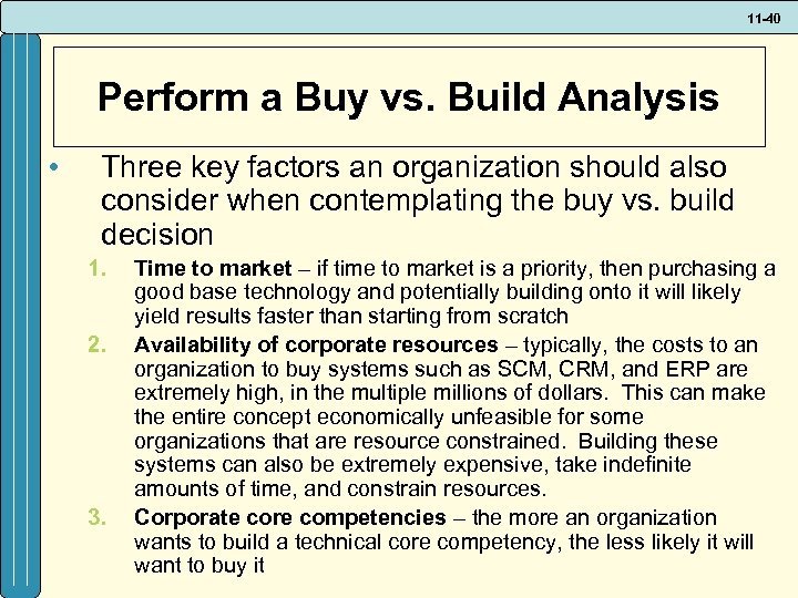 11 -40 Perform a Buy vs. Build Analysis • Three key factors an organization