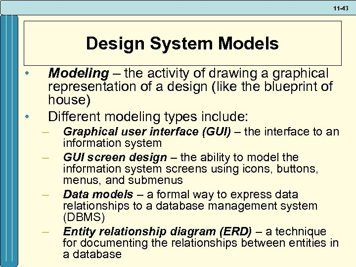 11 -43 Design System Models • • Modeling – the activity of drawing a