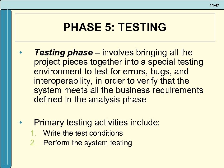 11 -47 PHASE 5: TESTING • Testing phase – involves bringing all the project