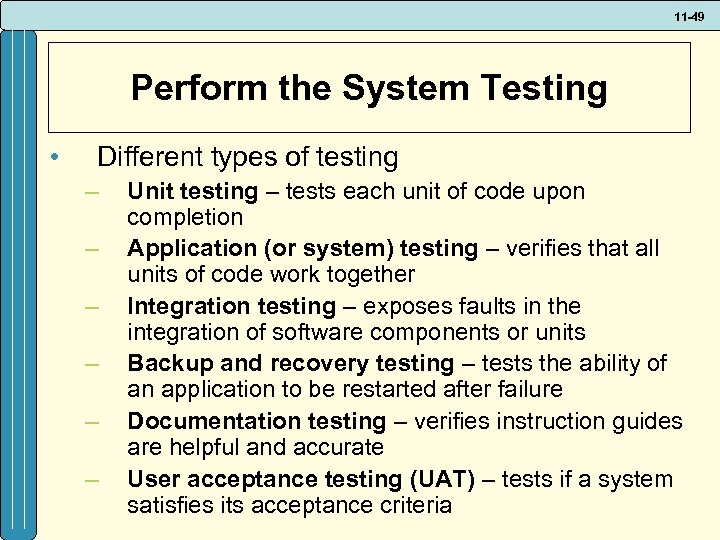 11 -49 Perform the System Testing • Different types of testing – – –