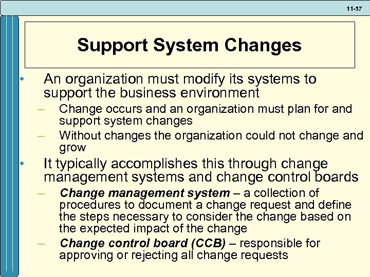 11 -57 Support System Changes • An organization must modify its systems to support