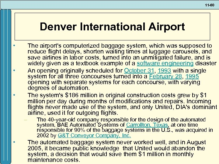11 -60 Denver International Airport • The airport's computerized baggage system, which was supposed