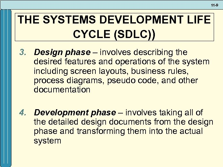 11 -9 THE SYSTEMS DEVELOPMENT LIFE CYCLE (SDLC)) 3. Design phase – involves describing