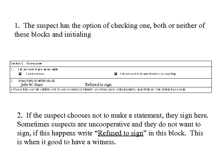 1. The suspect has the option of checking one, both or neither of these