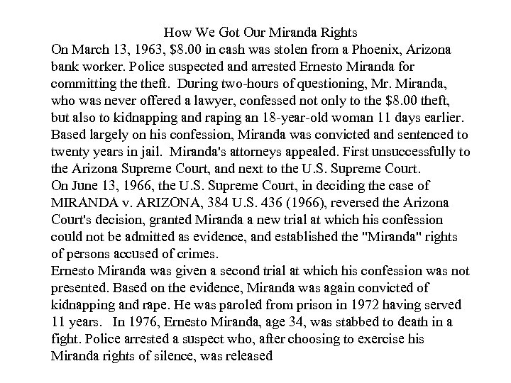 How We Got Our Miranda Rights On March 13, 1963, $8. 00 in cash