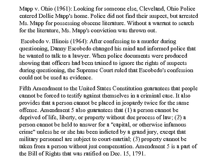 Mapp v. Ohio (1961): Looking for someone else, Cleveland, Ohio Police entered Dollie Mapp's