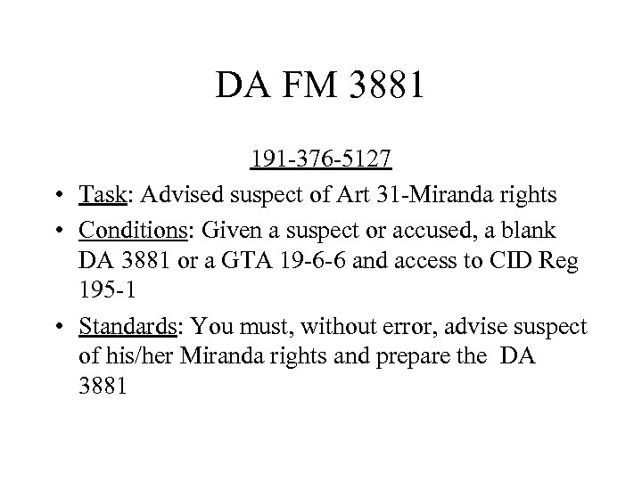 DA FM 3881 191 -376 -5127 • Task: Advised suspect of Art 31 -Miranda