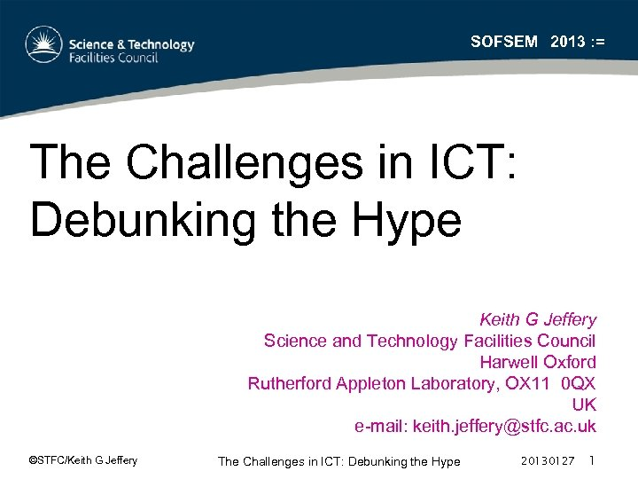 SOFSEM 2013 : = The Challenges in ICT: Debunking the Hype Keith G Jeffery