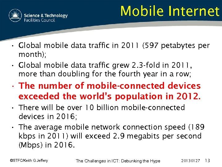 Mobile Internet • Global mobile data traffic in 2011 (597 petabytes per month); •