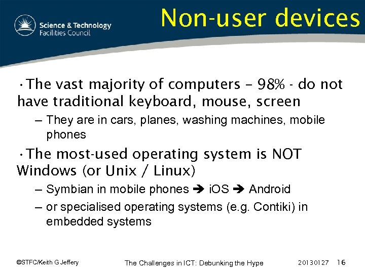 Non-user devices • The vast majority of computers – 98% - do not have