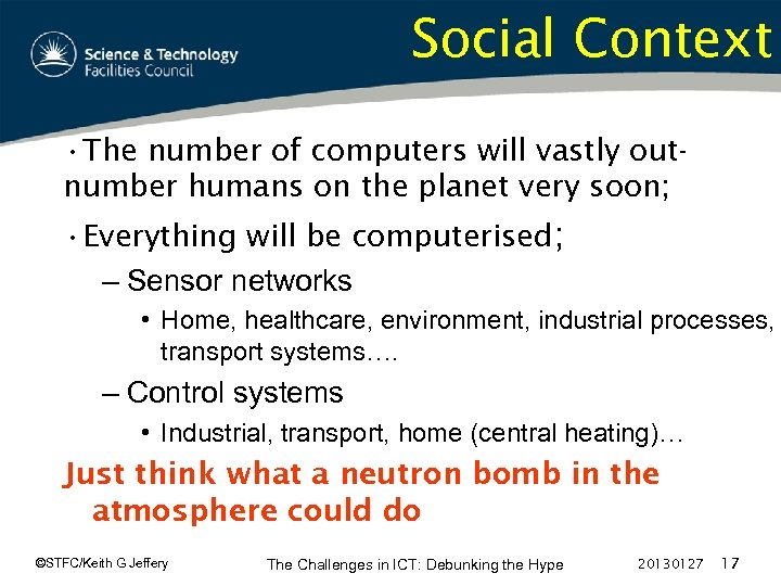 Social Context • The number of computers will vastly outnumber humans on the planet