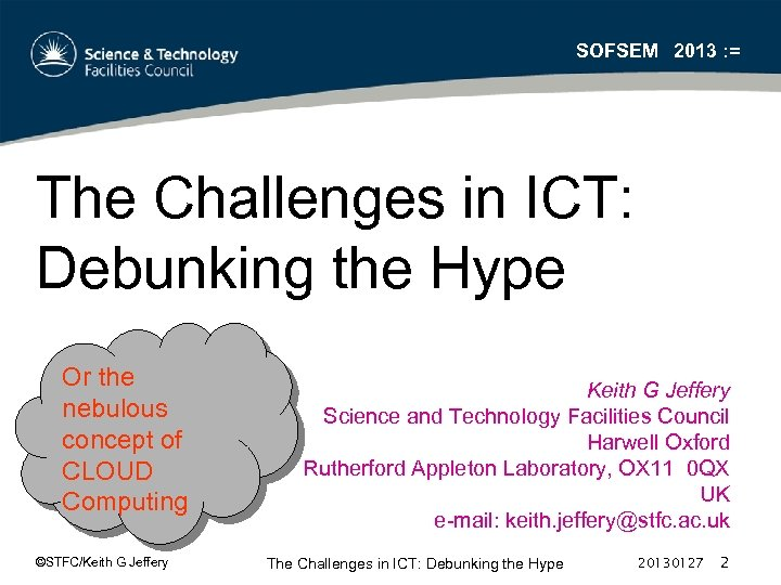 SOFSEM 2013 : = The Challenges in ICT: Debunking the Hype Or the nebulous