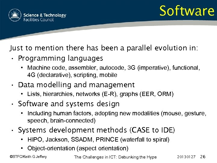 Software Just to mention there has been a parallel evolution in: • Programming languages