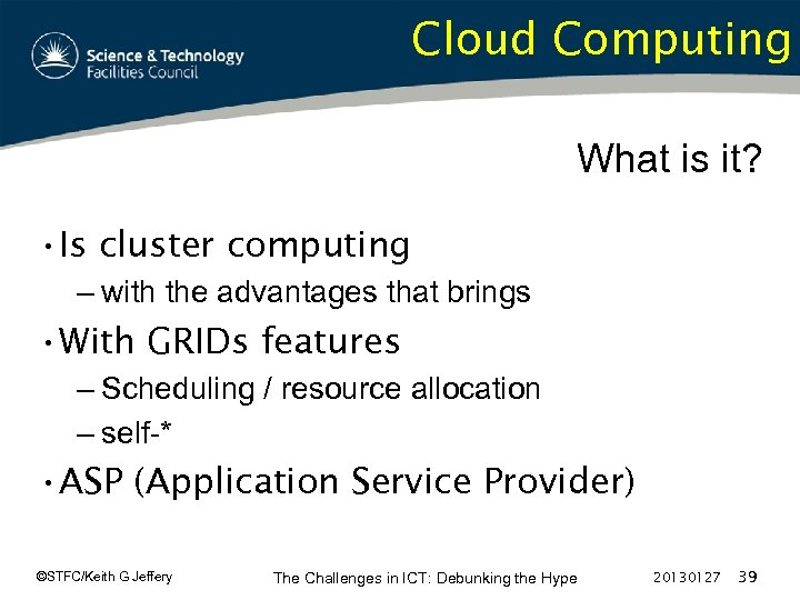 Cloud Computing What is it? • Is cluster computing – with the advantages that