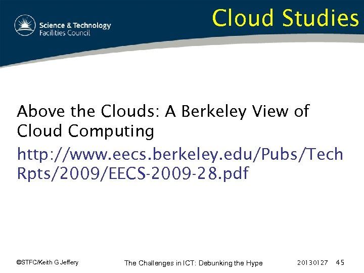 Cloud Studies Above the Clouds: A Berkeley View of Cloud Computing http: //www. eecs.