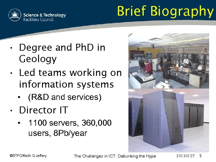 Brief Biography • Degree and Ph. D in Geology • Led teams working on