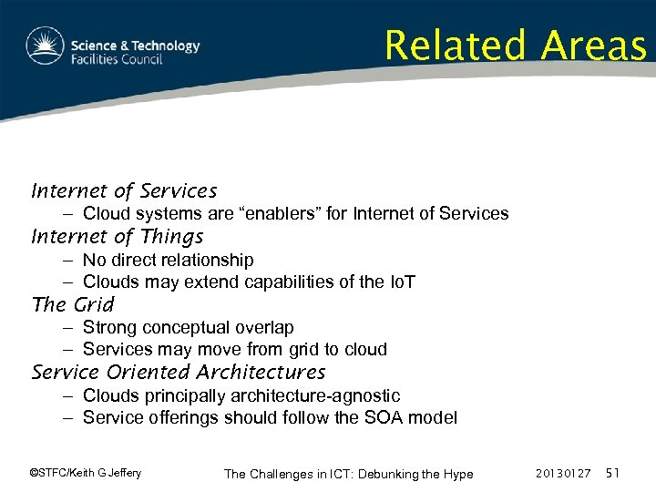 "Related Areas Internet of Services – Cloud systems are ""enablers"" for Internet of Services"