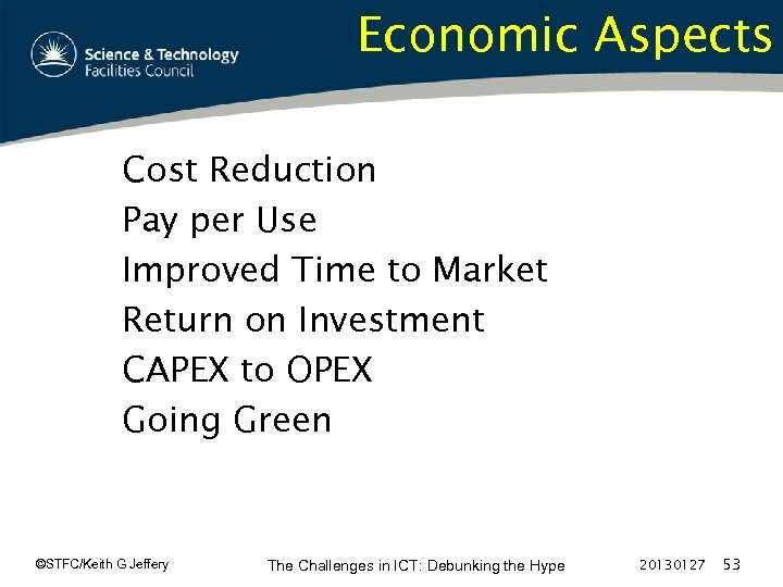 Economic Aspects Cost Reduction Pay per Use Improved Time to Market Return on Investment