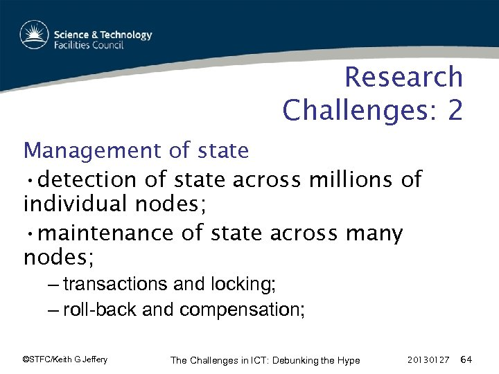 Research Challenges: 2 Management of state • detection of state across millions of individual