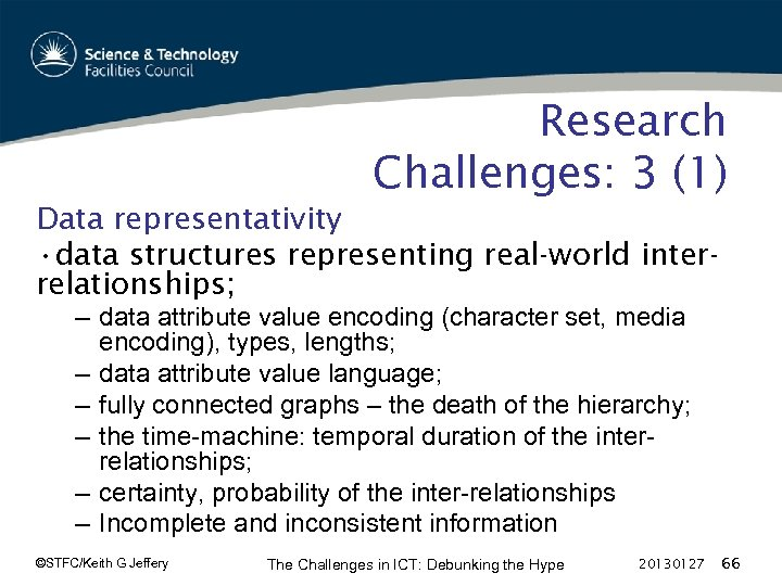Research Challenges: 3 (1) Data representativity • data structures representing real-world interrelationships; – data