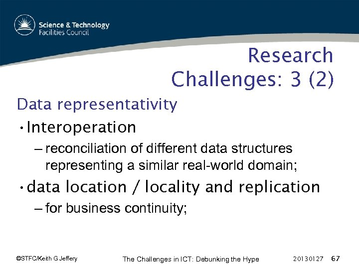 Research Challenges: 3 (2) Data representativity • Interoperation – reconciliation of different data structures