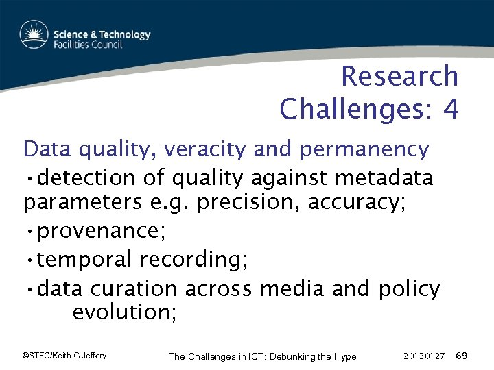 Research Challenges: 4 Data quality, veracity and permanency • detection of quality against metadata