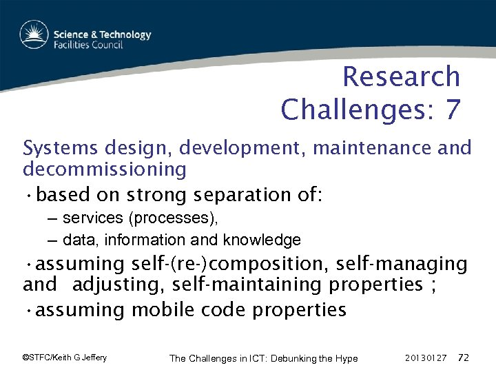 Research Challenges: 7 Systems design, development, maintenance and decommissioning • based on strong separation