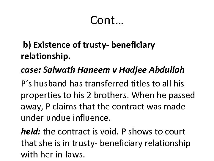 Cont… b) Existence of trusty- beneficiary relationship. case: Salwath Haneem v Hadjee Abdullah P's