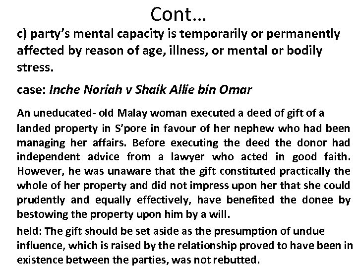 Cont… c) party's mental capacity is temporarily or permanently affected by reason of age,