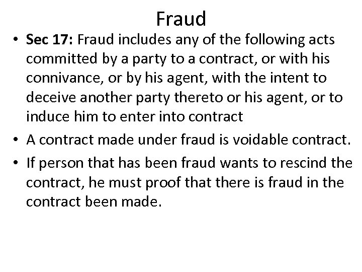 Fraud • Sec 17: Fraud includes any of the following acts committed by a