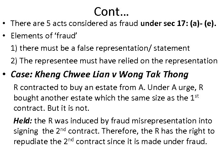Cont… • There are 5 acts considered as fraud under sec 17: (a)- (e).