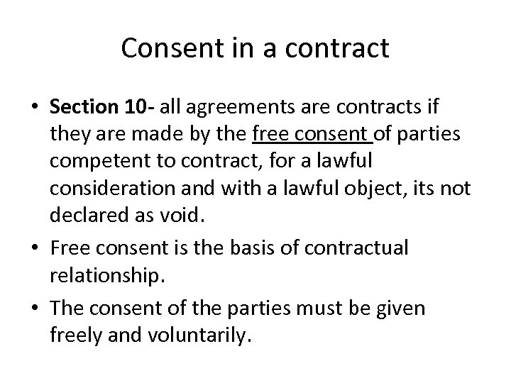 Consent in a contract • Section 10 - all agreements are contracts if they