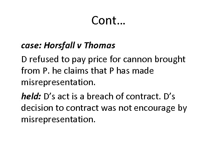 Cont… case: Horsfall v Thomas D refused to pay price for cannon brought from