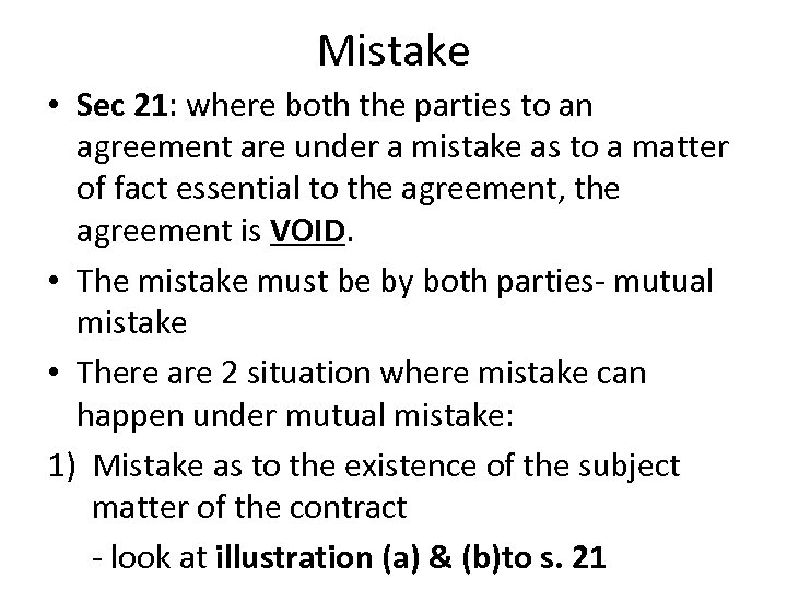 Mistake • Sec 21: where both the parties to an agreement are under a